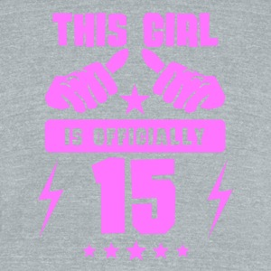 This Girl Is Officially 15 - Unisex Tri-Blend T-Shirt by American Apparel