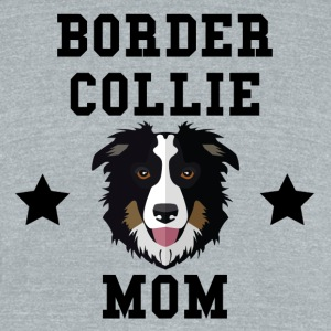 Border Collie Mom Dog Owner - Unisex Tri-Blend T-Shirt by American Apparel