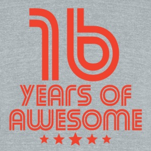 16 Years Of Awesome 16th Birthday - Unisex Tri-Blend T-Shirt by American Apparel