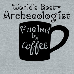 World's Best Archaeologist Fueled By Coffee - Unisex Tri-Blend T-Shirt by American Apparel