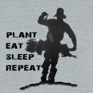 Tree Planter - Plant Eat Sleep Repeat - Unisex Tri-Blend T-Shirt by American Apparel