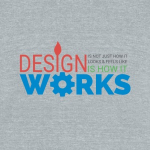 Design is how it works - Unisex Tri-Blend T-Shirt by American Apparel