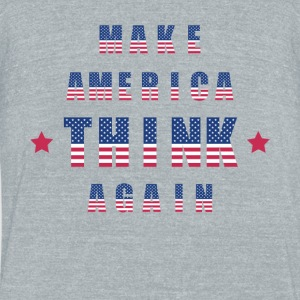 Make America Think Again - Unisex Tri-Blend T-Shirt by American Apparel
