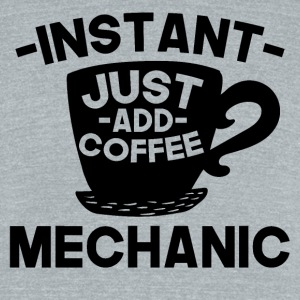 Instant Mechanic Just Add Coffee - Unisex Tri-Blend T-Shirt by American Apparel