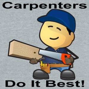 Carpenters Do It Best - Unisex Tri-Blend T-Shirt by American Apparel