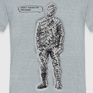 Dont Touch My Walkman - Unisex Tri-Blend T-Shirt by American Apparel
