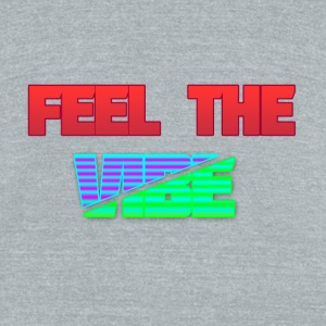 Feel The Vibe - Unisex Tri-Blend T-Shirt by American Apparel
