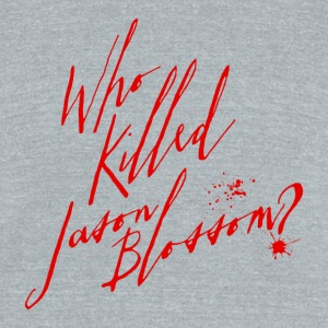 Riverdale - Who Killed Jason Blossom? - Unisex Tri-Blend T-Shirt by American Apparel
