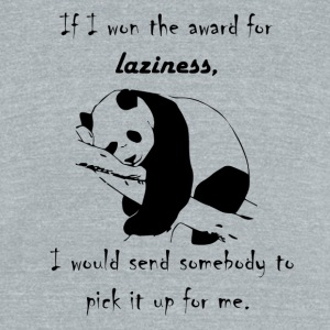 Laziness is the key - Unisex Tri-Blend T-Shirt by American Apparel