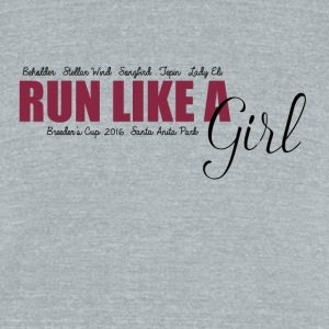 Run Like A Girl Breeder's Cup 2016 - Unisex Tri-Blend T-Shirt by American Apparel