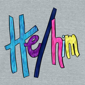 He/Him 1 - Large - Unisex Tri-Blend T-Shirt by American Apparel