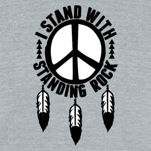 I_Stand_With_Standing_Rock - Unisex Tri-Blend T-Shirt by American Apparel