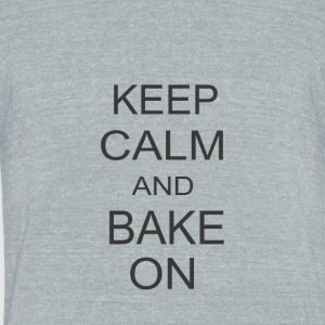 keep calm and bake on - Unisex Tri-Blend T-Shirt by American Apparel