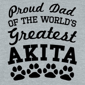 Proud Dad Of The World's Greatest Akita - Unisex Tri-Blend T-Shirt by American Apparel