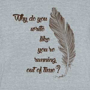Running out of time tshirt - Unisex Tri-Blend T-Shirt by American Apparel