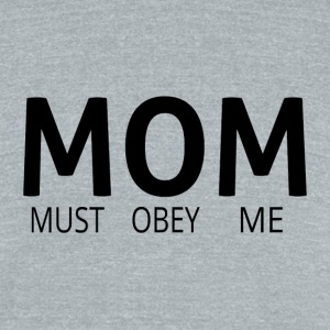 MOM (Must Obey Me) - Unisex Tri-Blend T-Shirt by American Apparel