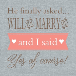 Will you marry me? - Unisex Tri-Blend T-Shirt by American Apparel