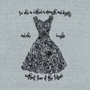 Proverbs Inspired Dress - Unisex Tri-Blend T-Shirt by American Apparel