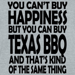 Texas bbq - you can't buy happiness but you can - Unisex Tri-Blend T-Shirt by American Apparel