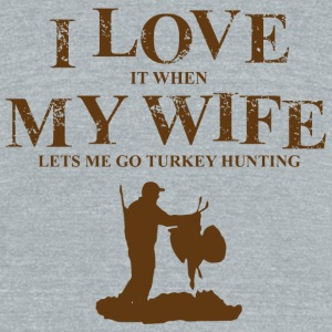 Turkey hunting - i love it when my wife lets me - Unisex Tri-Blend T-Shirt by American Apparel