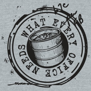 Beer - What Every Office Needs - Unisex Tri-Blend T-Shirt by American Apparel