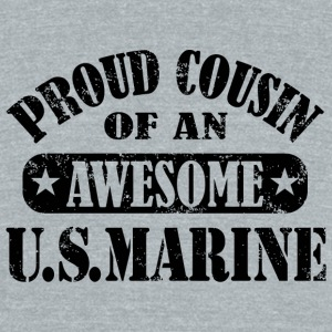 U.S.MARINE - PROUD COUSIN OF AN AWESOME U.S.MARI - Unisex Tri-Blend T-Shirt by American Apparel