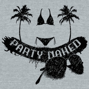 Naked - Party naked - Unisex Tri-Blend T-Shirt by American Apparel