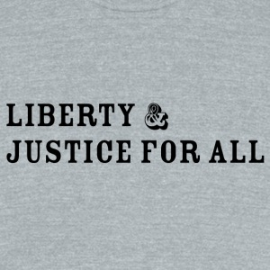 Liberty and Justice - Unisex Tri-Blend T-Shirt by American Apparel