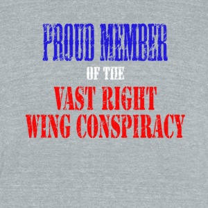 Proud Member of the Vast Right Wing Conspiracy - Unisex Tri-Blend T-Shirt by American Apparel