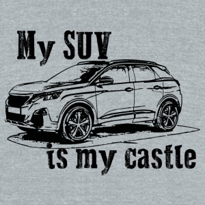 #mysuvismycastle by GusiStyle - Unisex Tri-Blend T-Shirt by American Apparel