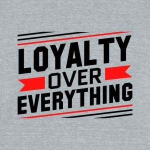 Loyalty Over Everything - Unisex Tri-Blend T-Shirt by American Apparel