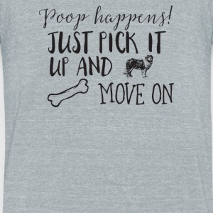 Poop happens just pick it up and move on - Unisex Tri-Blend T-Shirt by American Apparel