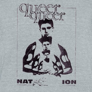 Queer Queer Nation - Unisex Tri-Blend T-Shirt by American Apparel