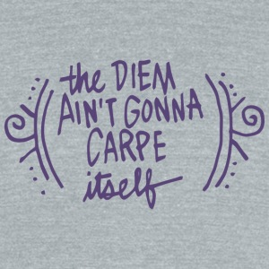 carpe diem - Unisex Tri-Blend T-Shirt by American Apparel