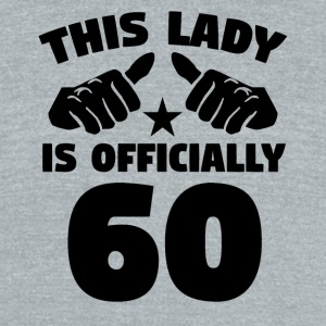 This Lady Is Officially 60 Years Old - Unisex Tri-Blend T-Shirt by American Apparel