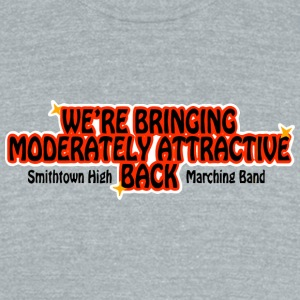 WE'RE BRINGING MODERATELY ATTRACTIVE BACK Smithtow - Unisex Tri-Blend T-Shirt by American Apparel