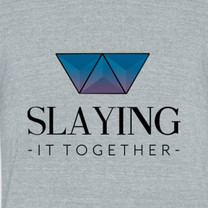 Slaying It Together - Unisex Tri-Blend T-Shirt by American Apparel