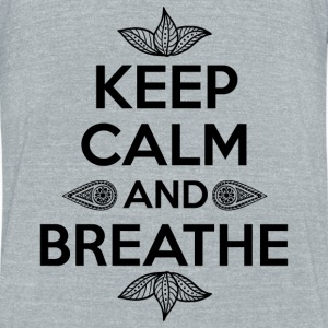 Keep calm and breathe - Unisex Tri-Blend T-Shirt by American Apparel