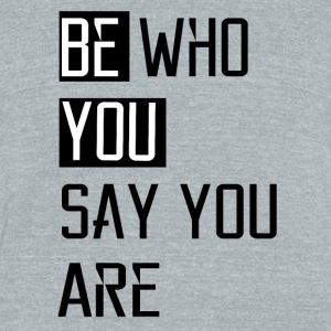 Be You - Unisex Tri-Blend T-Shirt by American Apparel