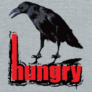 Hungry - Unisex Tri-Blend T-Shirt by American Apparel
