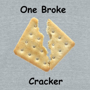 One Broke Cracker - Unisex Tri-Blend T-Shirt by American Apparel