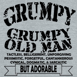 Grumpy Old Man - Unisex Tri-Blend T-Shirt by American Apparel