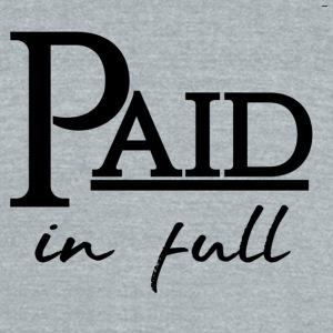 paid in full - Unisex Tri-Blend T-Shirt by American Apparel