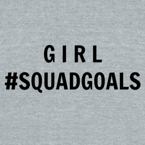Girl #squadgoals - Unisex Tri-Blend T-Shirt by American Apparel