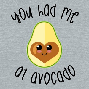 YOU HAD ME AT AVOCADO - Unisex Tri-Blend T-Shirt by American Apparel