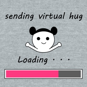 Sending Virtual Hug - Unisex Tri-Blend T-Shirt by American Apparel