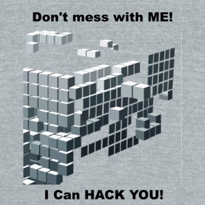 I can hack you - Unisex Tri-Blend T-Shirt by American Apparel