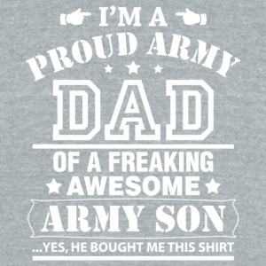 Proud Army Dad Of Awesome Army Son T Shirt - Unisex Tri-Blend T-Shirt by American Apparel