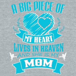 Big Piece Of My Heart Lives In Heaven Mom T Shirt - Unisex Tri-Blend T-Shirt by American Apparel
