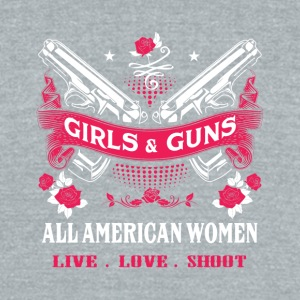 Girls & guns All American women live love shoot - Unisex Tri-Blend T-Shirt by American Apparel